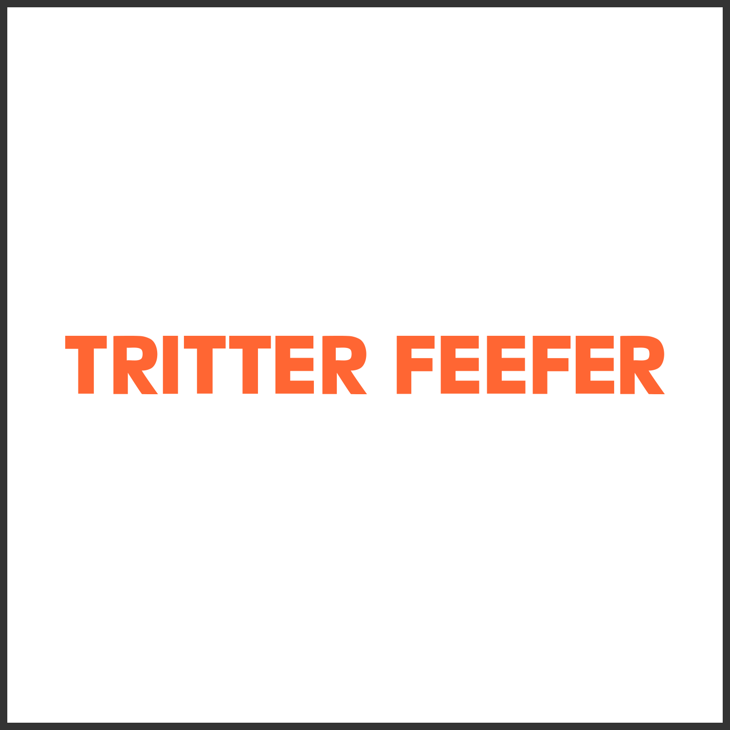 Tritter Feefer Home Collection