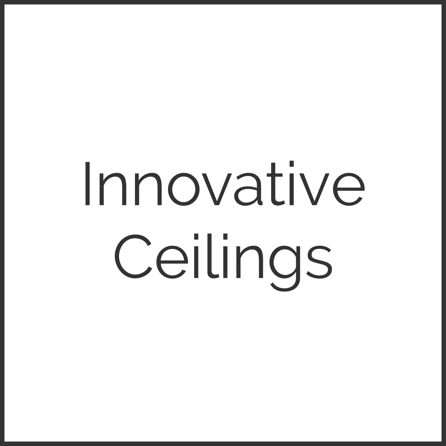 Innovative Ceilings