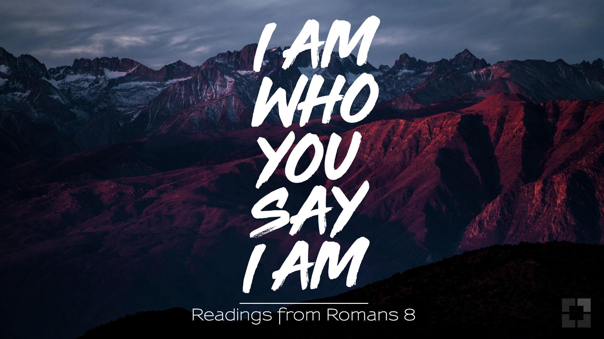 I Am Who You Say I Am.jpg