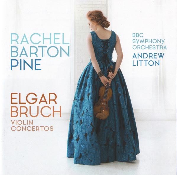 Elgar: Violin Concerto Bruch: Violin Concerto Rachel Barton Pine, violin  BBC Symphony Orchestra