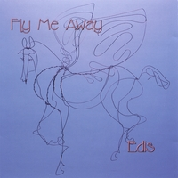 FLY ME AWAY by Edis