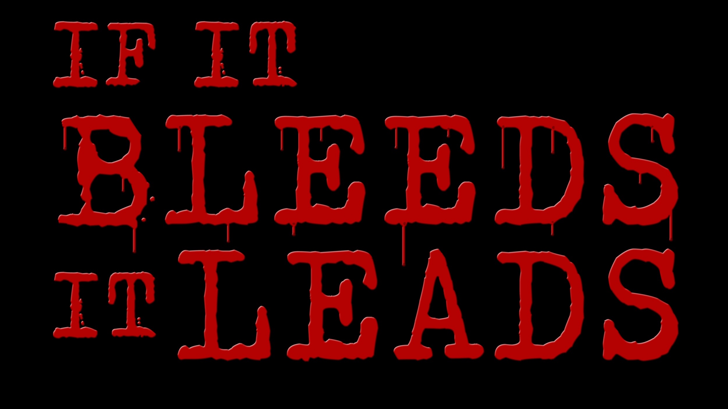 If It Bleeds, It Leads - A deranged newspaper reporter becomes an unlikely suspect after a string of small town murders. *2018 Austin Film Festival Script Competition second-round pick. Click here to read.WATCH THE TRAILER!