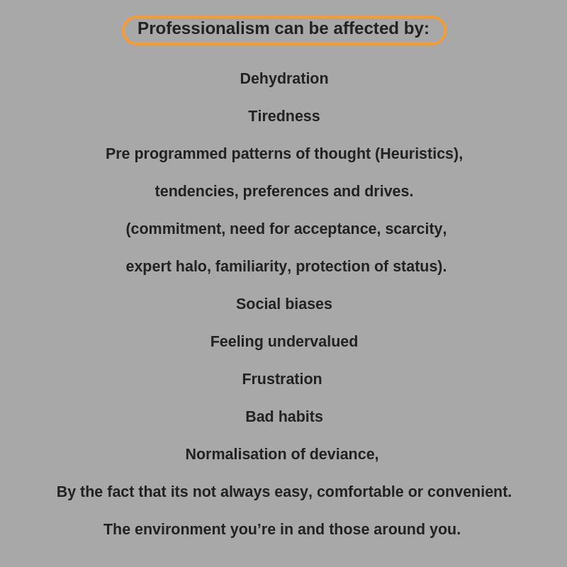 Professionalism can be affected by.png