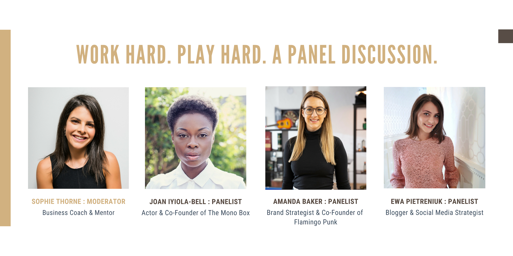 Work Hard. Play Hard. A Panel Discussion. - Thought-provoking discussion on the challenges and rewards of finding a work-life balance with the demands of an ambitious career.Thursday 28th March, 7.30pm, The Curtain