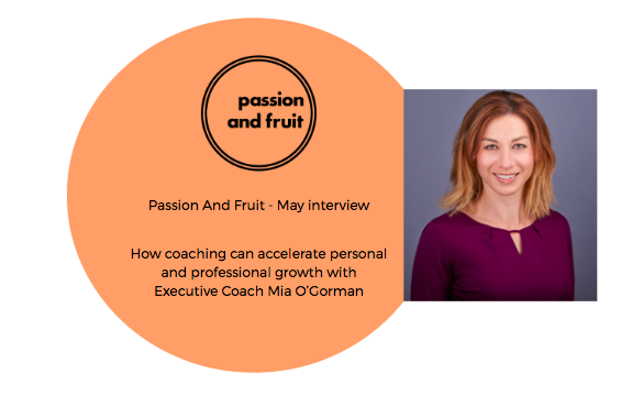 Passion And Fruit May interview - Coaching