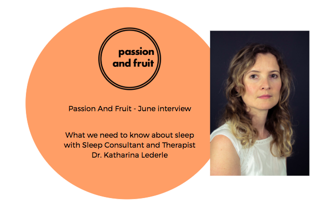 Passion And Fruit June interview - Sleep