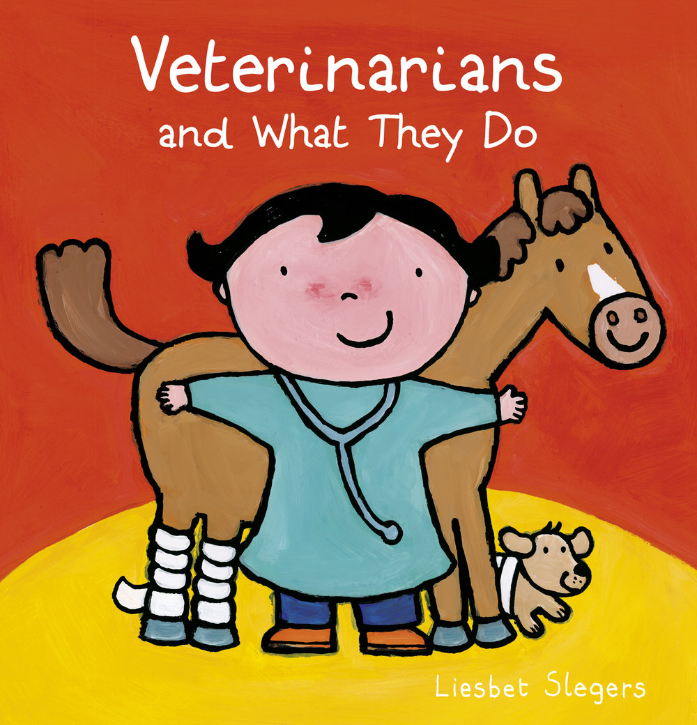 clavis-publishing-new-york-childrens-picture-books-veterinarians-and-what-they-do-liesbet-slegers-9781605374956.jpg
