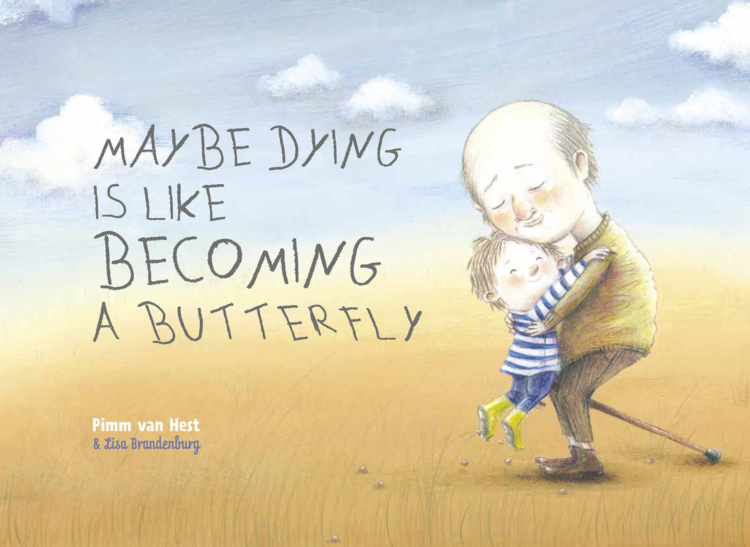 clavis-publishing-new-york-childrens-picture-books-maybe-dying-is-like-becoming-a-butterfly-pimm-van-hest-lisa-brandenburg-9781605374949.jpg