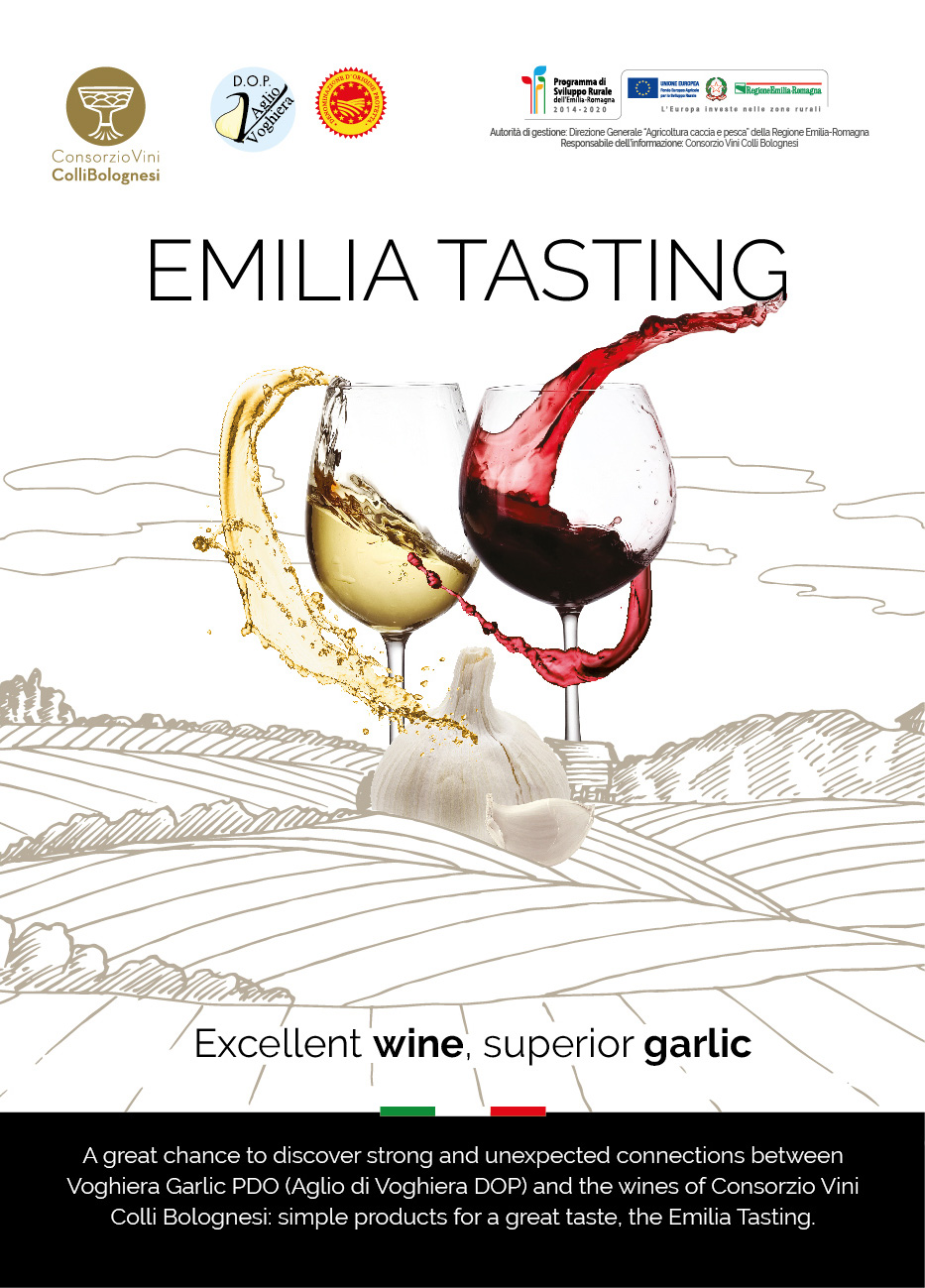 Tasting event - Wine and garlic - Wednesday 8th May4PM-8PMA very exclusive event to learn about Emilia area (Emilia-Romagna region): this is where territory, culture and tradition come together in a perfect union for the mostdistinguishing features of Voghiera Garlic PDO (Aglio di Voghiera DOP) and Colli Bolognesi PDO wines.