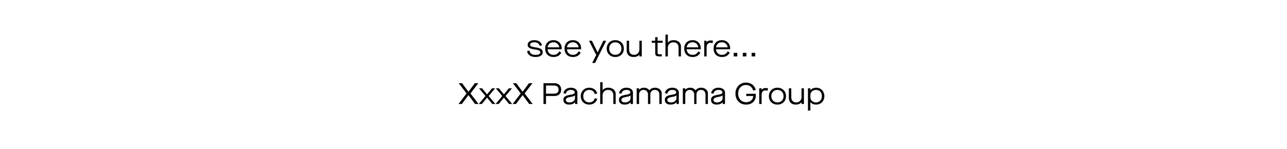 see you at Pachamama