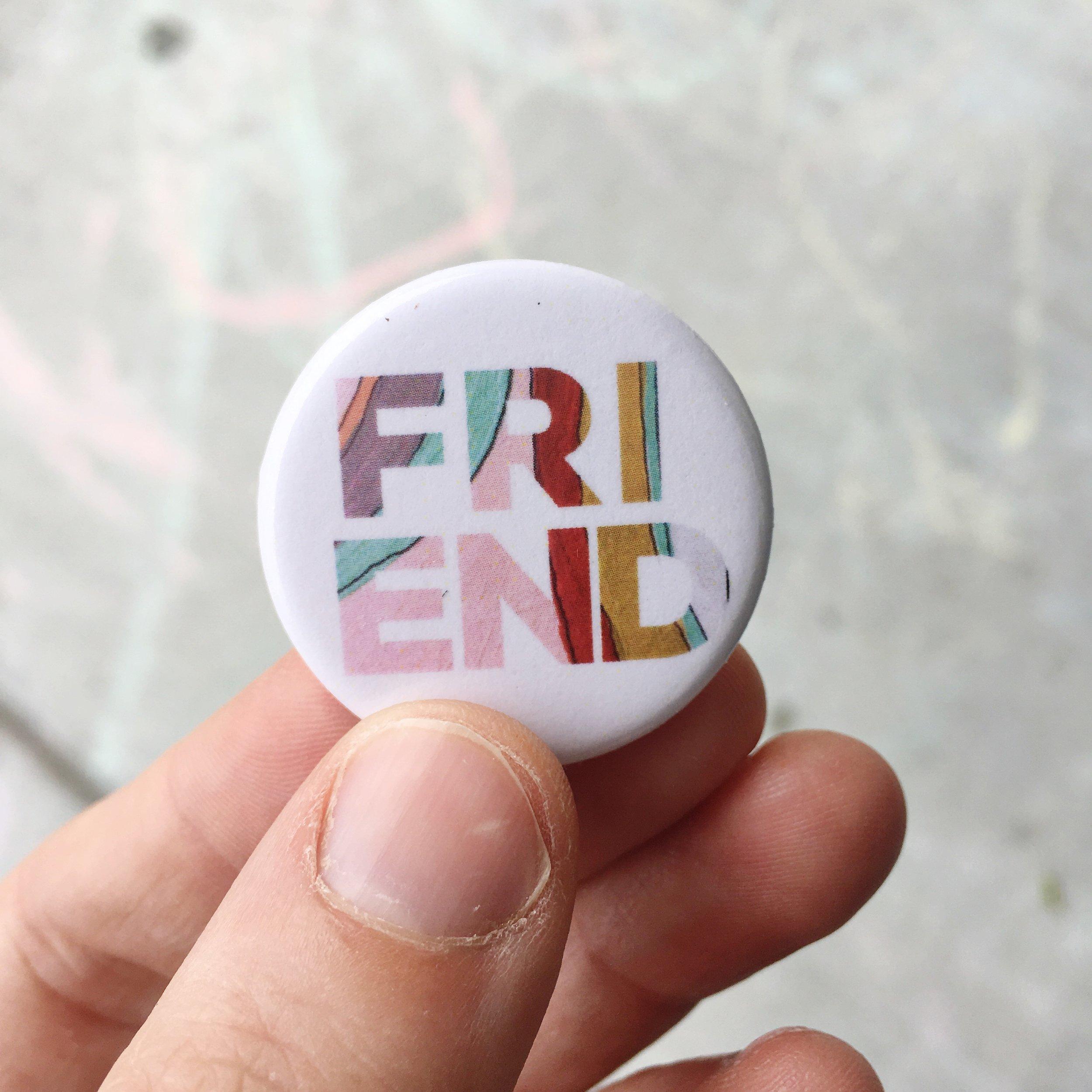 friend button by brooke petermann.JPG