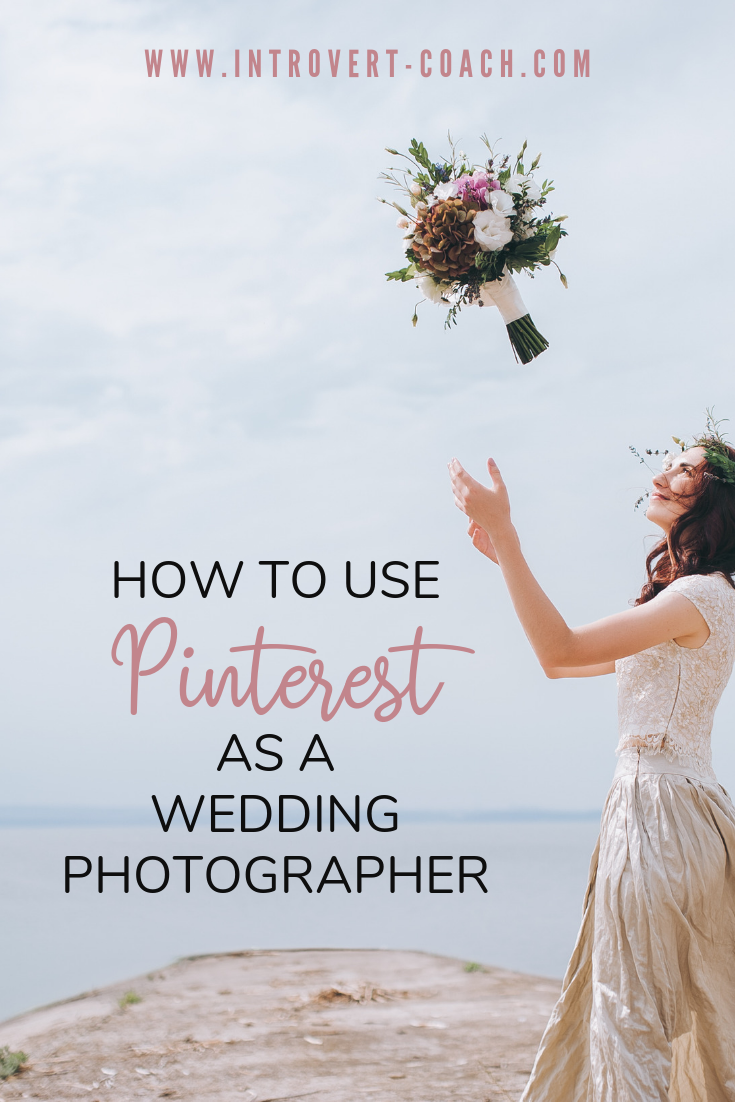 How to Use Pinterest as a Wedding Photographer