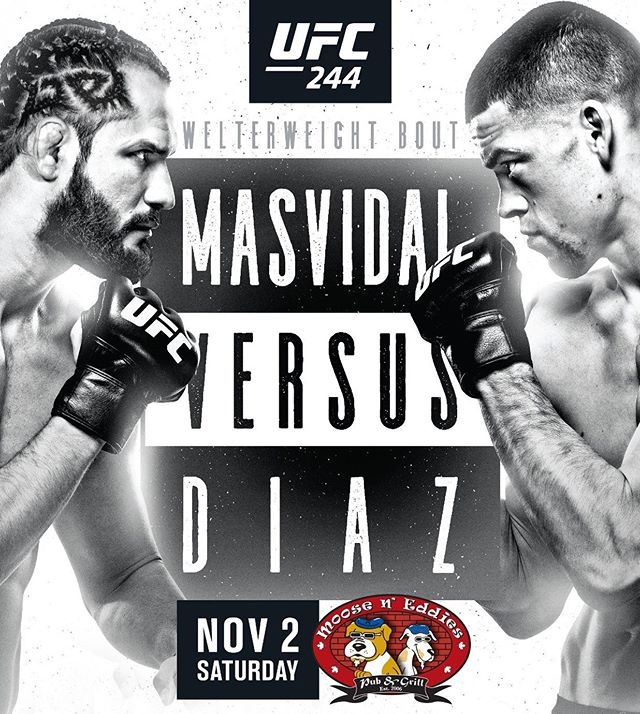 UFC 244 is almost here! Join us tomorrow night at @mooseneddies for the highly anticipated return of Nate Diaz as he headlines the fight card alongside Jorge Masvidal! We'll have some great food and drinks specials on so be sure to get here early for dinner and to get good seats. Prelims begin and 5pm with the main card airing at 7pm! #mooseneddies #ufc244 #natediaz #jorgemasvidal👊 #ufc #dinneranddrinks #specials #fightnight #pub #beer #sports #ppv #whoareyoucheeringfor