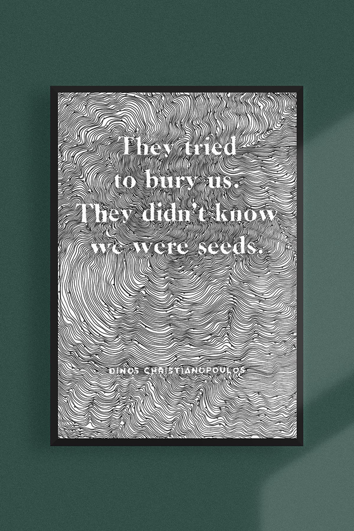 They tried to bury us. They didn't know we were seeds Printable art Print -