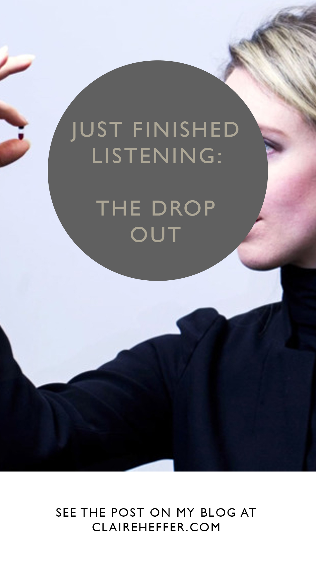 JUST FINISHED LISTENING: THE DROP OUT