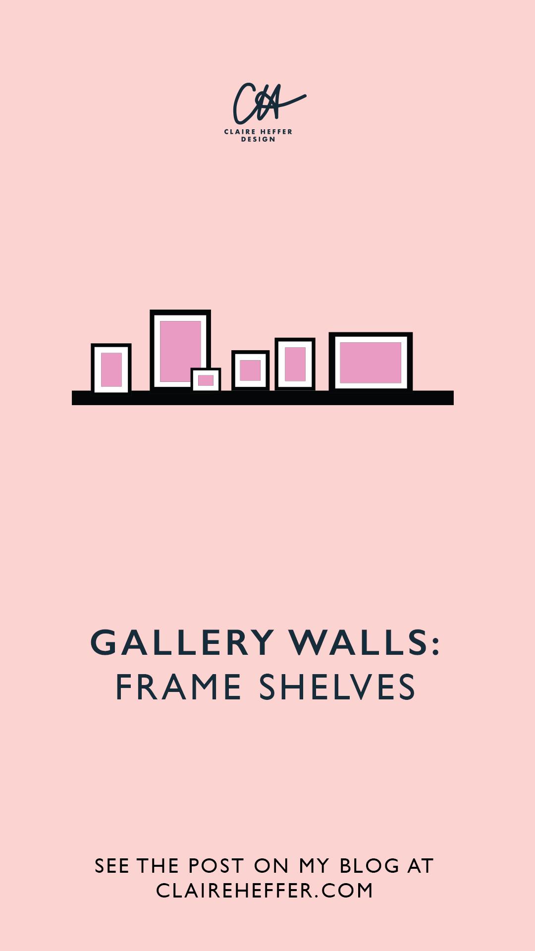 GALLERY WALLS FRAME SHELVES.jpg