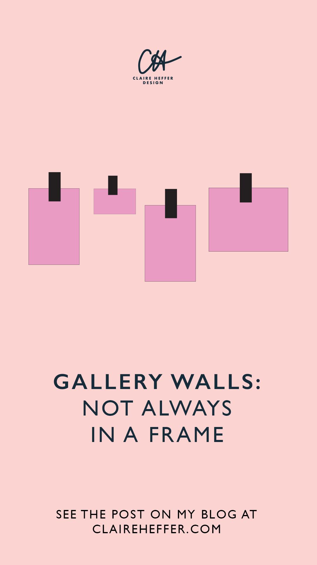 GALLERY WALLS NOT ALWAYS IN A FRAME.jpg