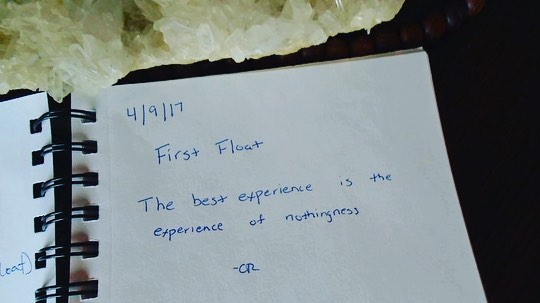 First Float. The best experience is the experience of nothingness.