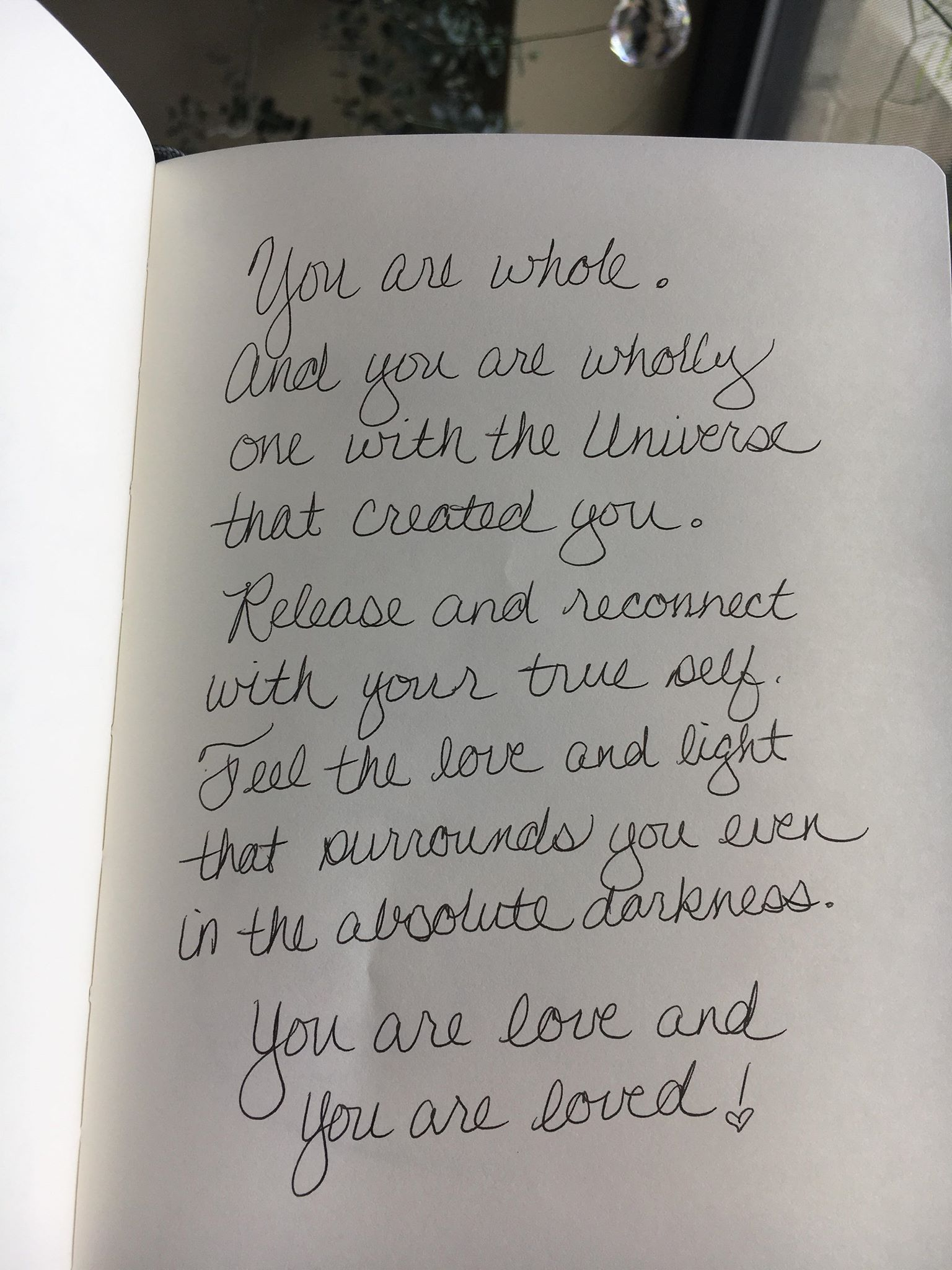 You are whole. And you are wholly one with the Universe that created you. Release and reconnect with your true self. Feel the love and light that surrounds you even in the absolute darkness. You are love and you are loved!