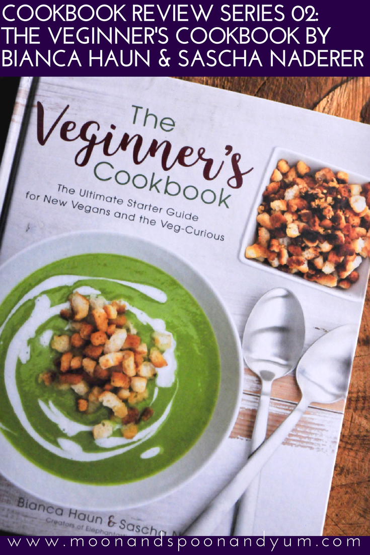 Cookbook Review Series 02: The Veginner's Cookbook by Bianca Haun and Sascha Naderer + Life-Changing Frozen Chocolate + A Giveaway | moonandspoonandyum.com #cookbook #review #vegan #veginners #elephantasticvegan