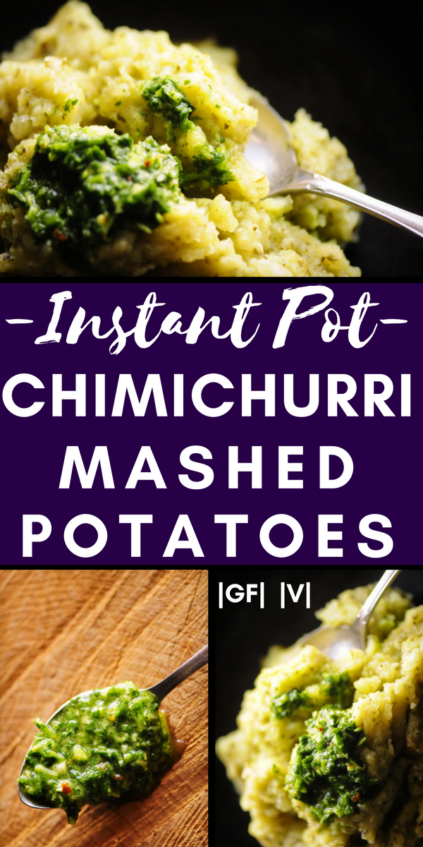 Quick, easy, and delicious Instant Pot Chimichurri Mashed Potatoes. This gluten-free & vegan pressure cooker side dish is ready in under 15 minutes! #instantpotpotatoes #instantpotmashedpotatoes #chimichurripotatoes
