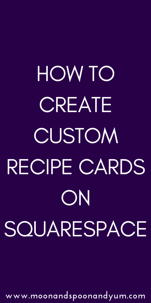 How to Create Custom Recipe Cards on Squarespace - I'm going to show you how to create easy, user-friendly, and fully customizable recipe cards for you to use on your Squarespace food blog using markdown text blocks. I will also show you how to add recipe schema markup so that your recipes rank competitively in Google! #foodblogging #squarespace #recipecards #markdowntext #howto #tutorial #CSS #html #foodblog #blogging #recipes #recipegenerator #schema #googlerichsnippets