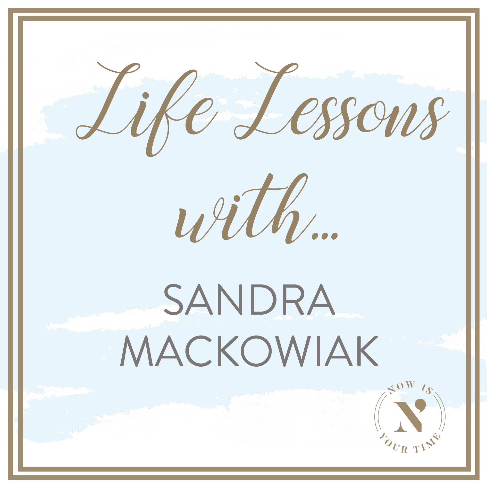 Life Lessons with podcast artwork - episode 7 - Sandra Mackowiak.jpg