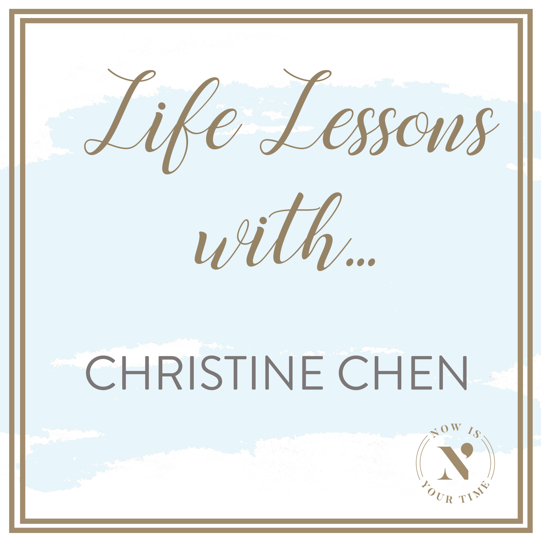 Life Lessons with podcast artwork - CHRISTINE CHEN.jpg