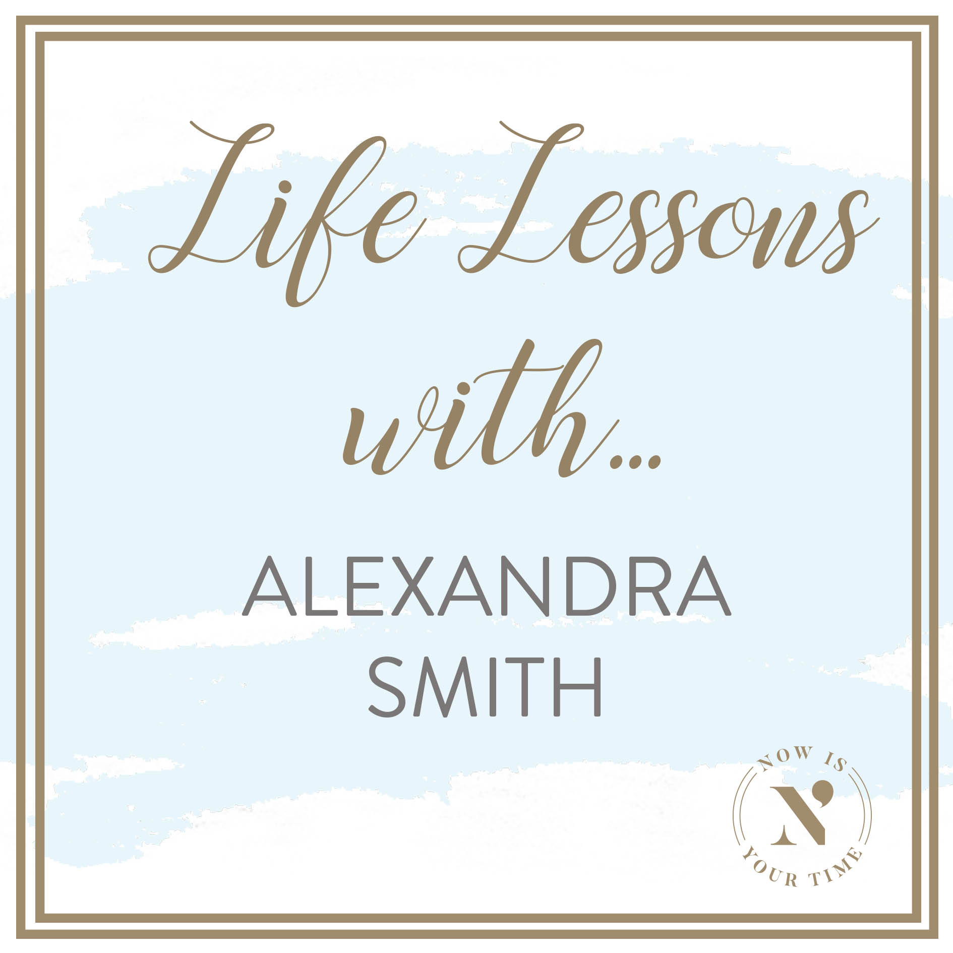 Life Lessons with podcast artwork - ALEXANDRA SMITHjpg