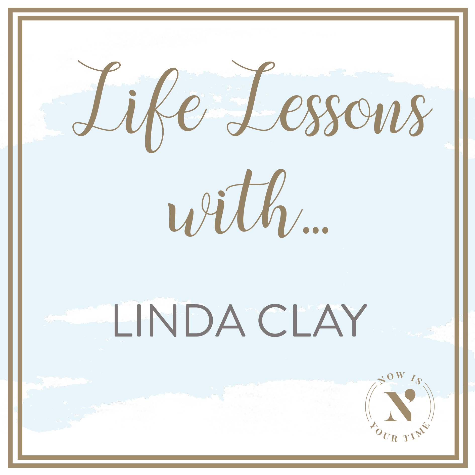 Life Lessons with podcast artwork - episode 11 Linda Clay.jpg