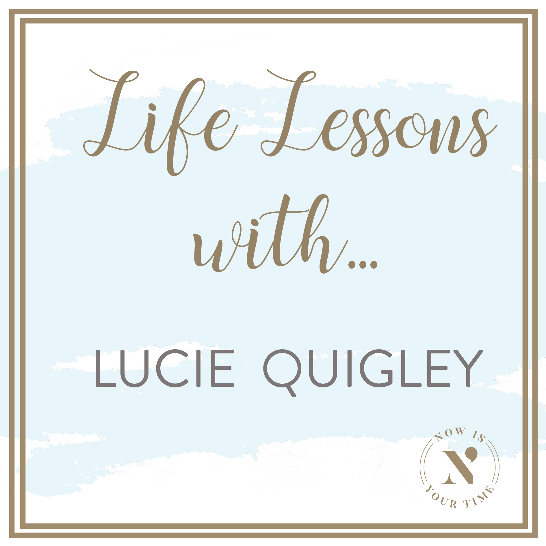 Life Lessons with podcast artwork - Lucie Quigley.jpg