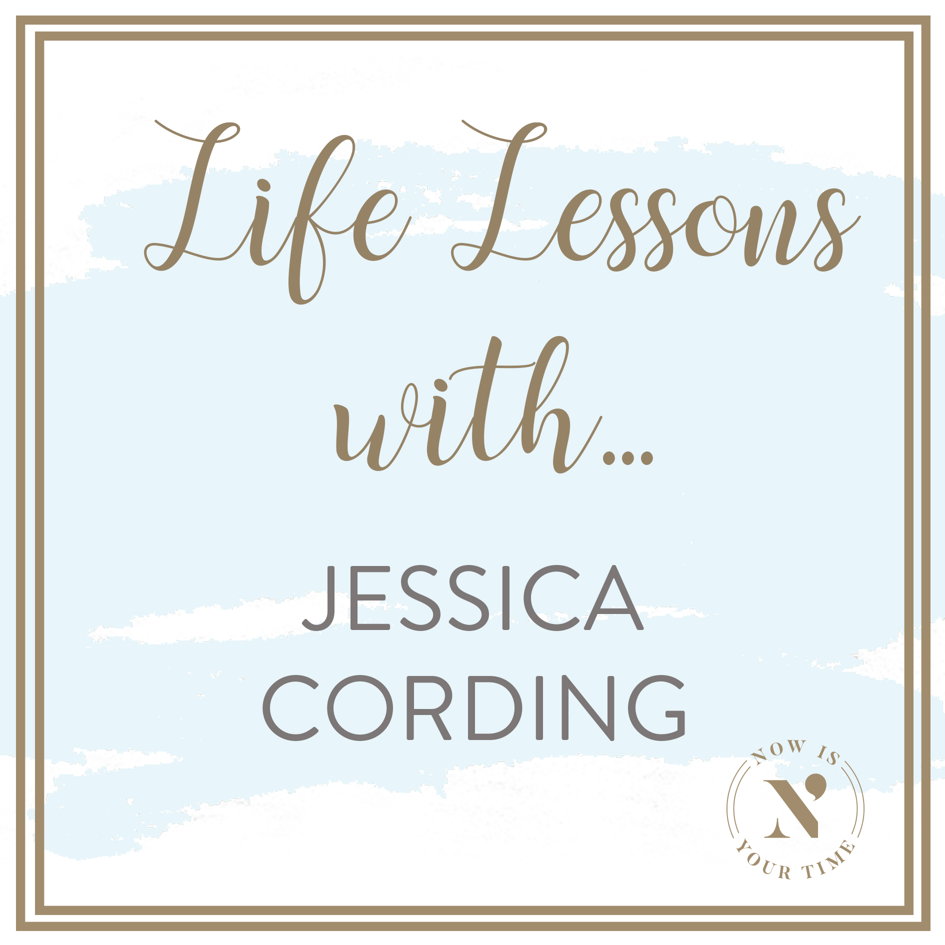 Life Lessons with podcast artwork - Jessica Cording.jpg