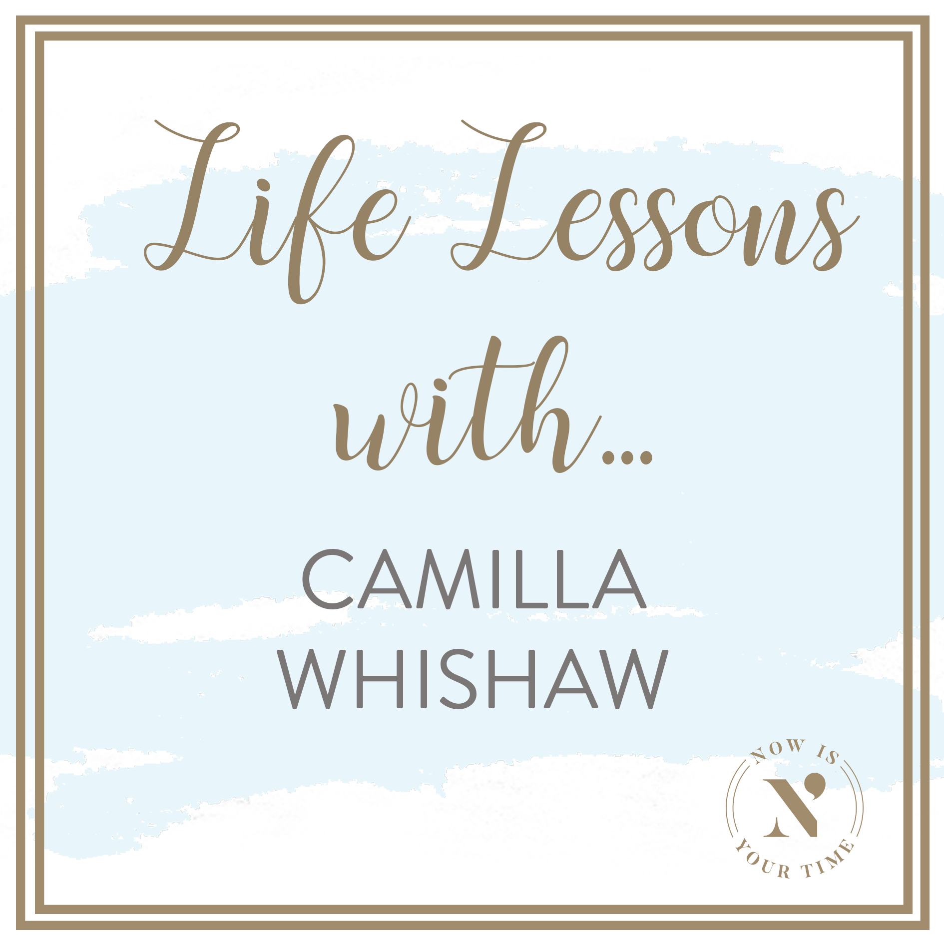 Life Lessons with podcast artwork - Camilla Whishaw.png