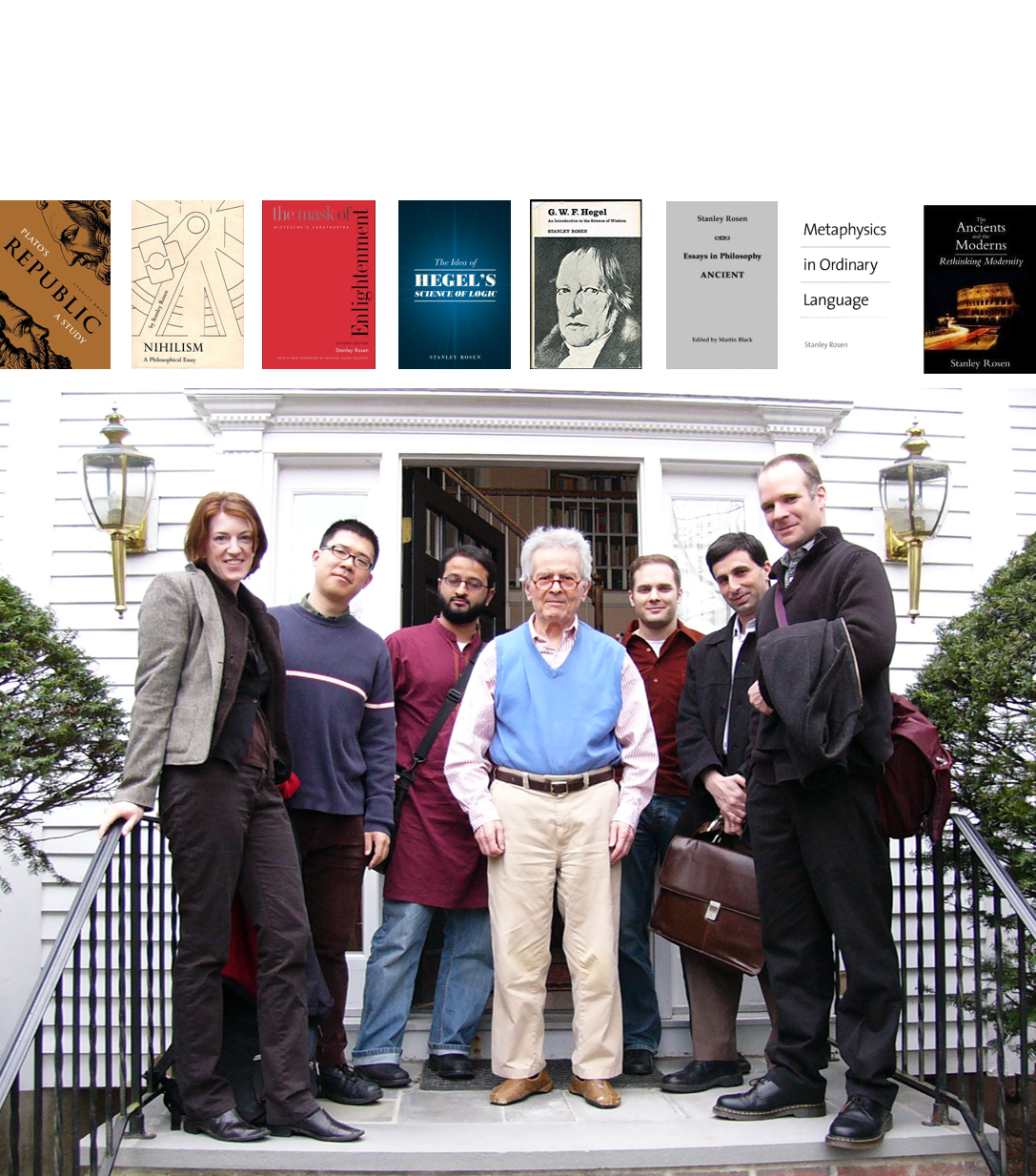 Professor Rosen and some of his graduate students in 2008 (at his summer reading group, on the  Theaetetus ): from left to right: Kirsten McKillop, Jiang Qian, Abdur Rahman, Stanley Rosen, John Burmeister, Andy German, and Martin Black.