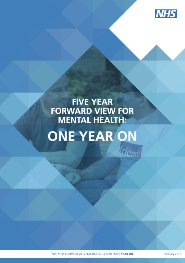 Five Year Forward View for Mental Health –One Year On:NHS -