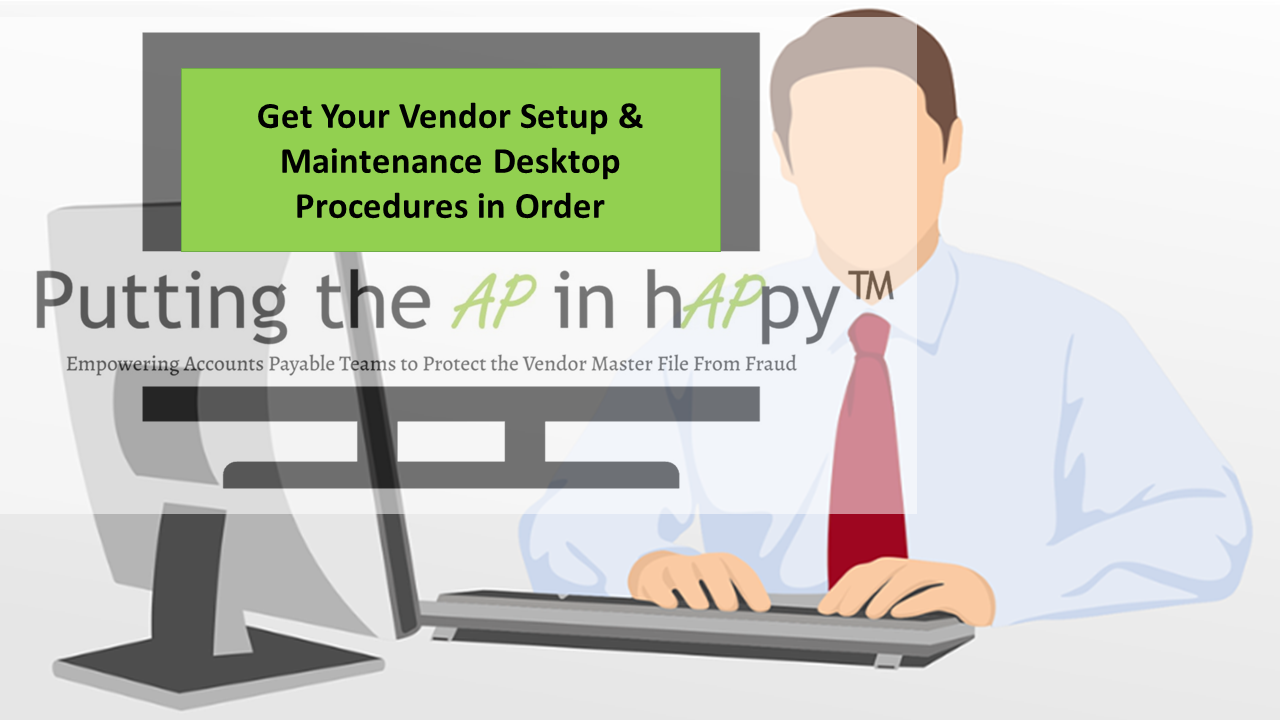 Get Your Vendor Setup & Maintenance Desktop Procedures in Order.png