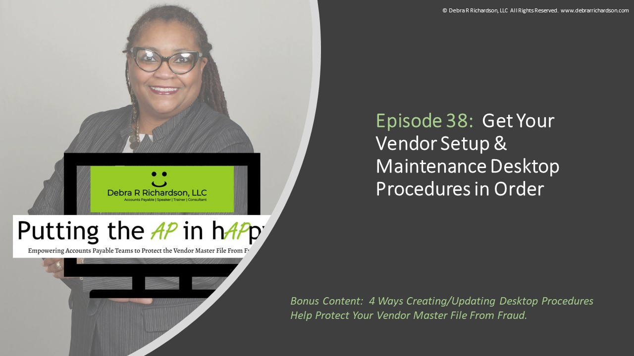 Podcast 38 Artwork.jpgEpisode 38:  Get Your Vendor Setup & Maintenance Desktop Procedures in Order
