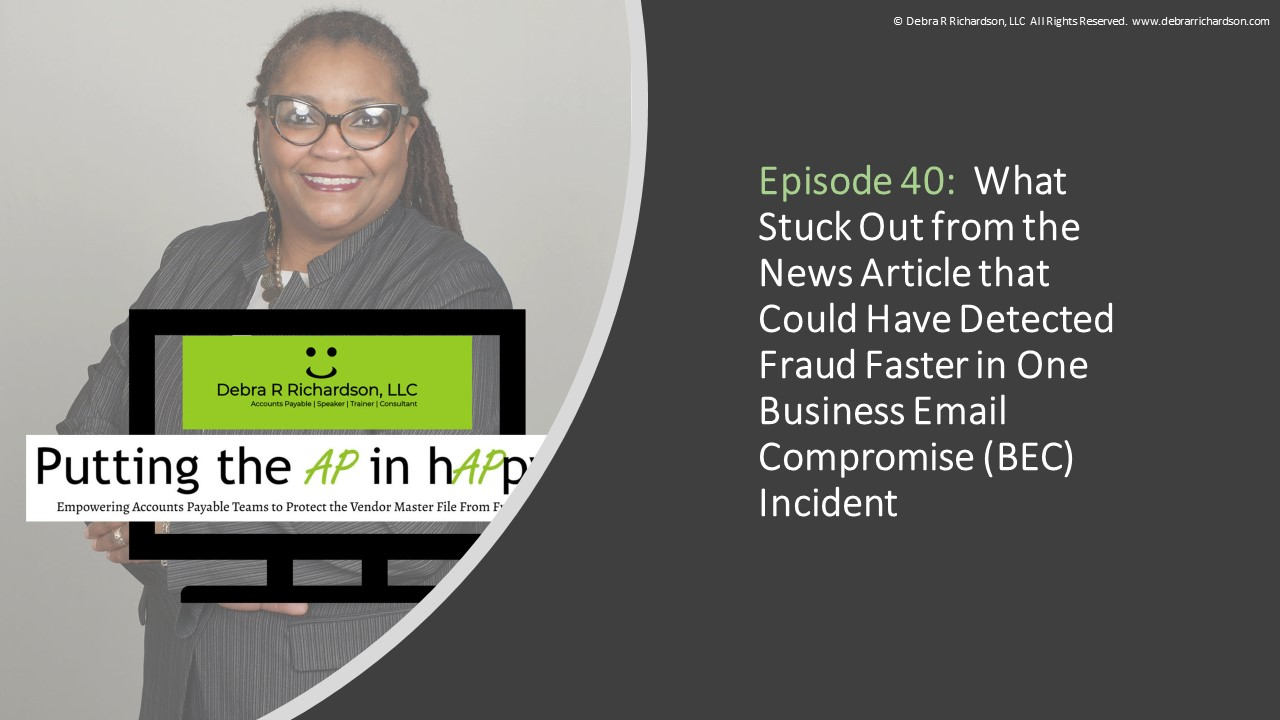 Episode 40:  What Stuck Out from the News Article that Could Have Detected Fraud Faster in One Business Email Compromise (BEC) Incident.jpg