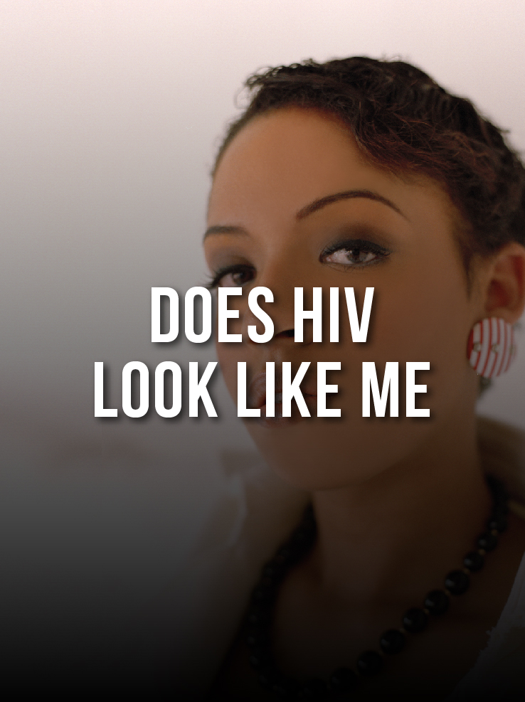 Does HIV Look Like Me?