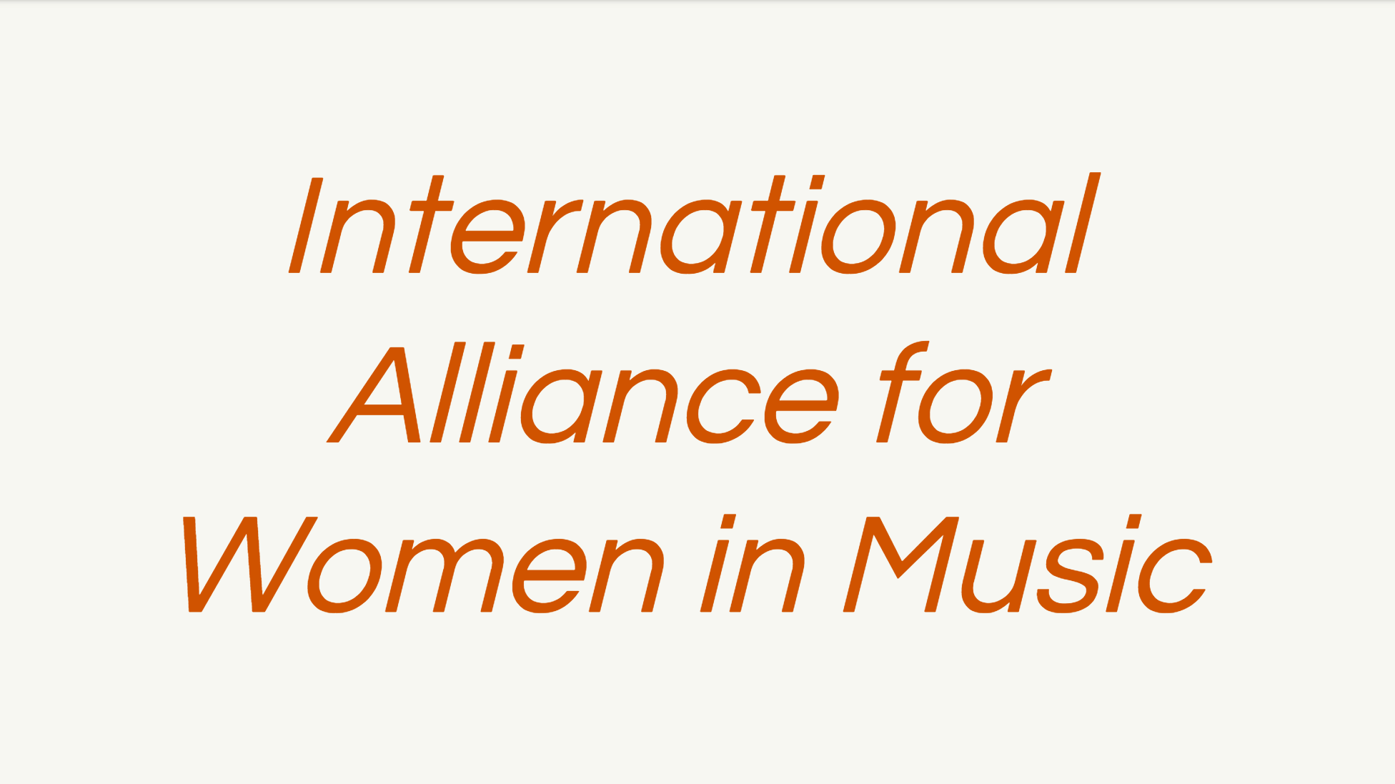 IAWM was formed in 1995 and is currently headed by president Carrie Leigh Page. The organization is dedicated to fostering and encouraging the activities of women in music, particularly in the areas of musical activity such as composing, performing, and research in which gender discrimination is an historic and ongoing concern.