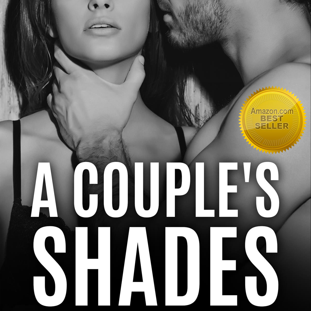 GET THE BOOK - Amazon Bestseller! A Couple's Shades of Grey: A Man and A Woman's Journey Into BDSM is about real people. Real BDSM.BUY ON AMAZON