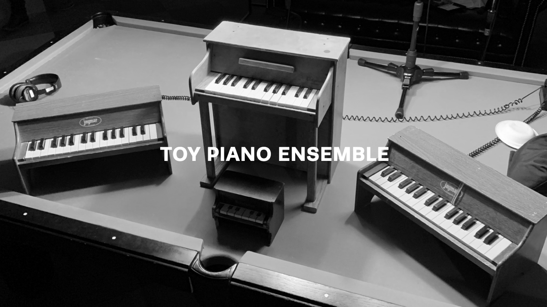 Toy Piano Ensemble.jpg