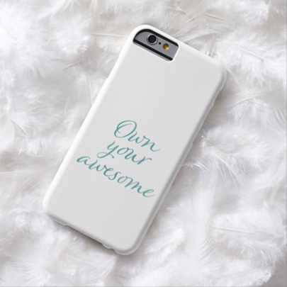 iPhone Case – Own Your Awesome