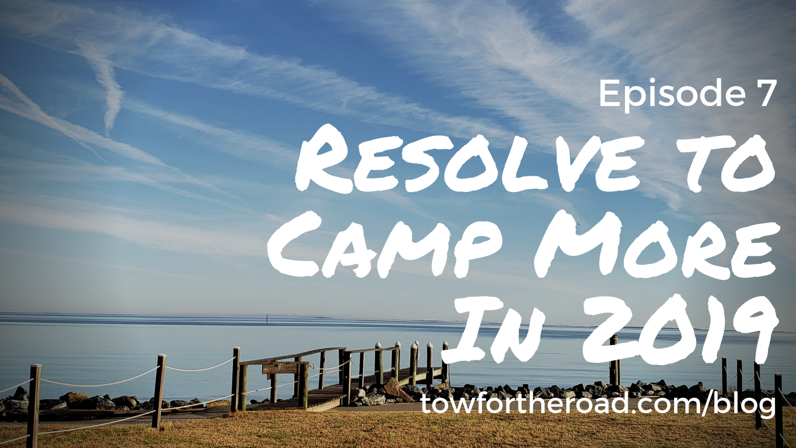Episode 7 Resolve to Camp More - Tow for the Road.png