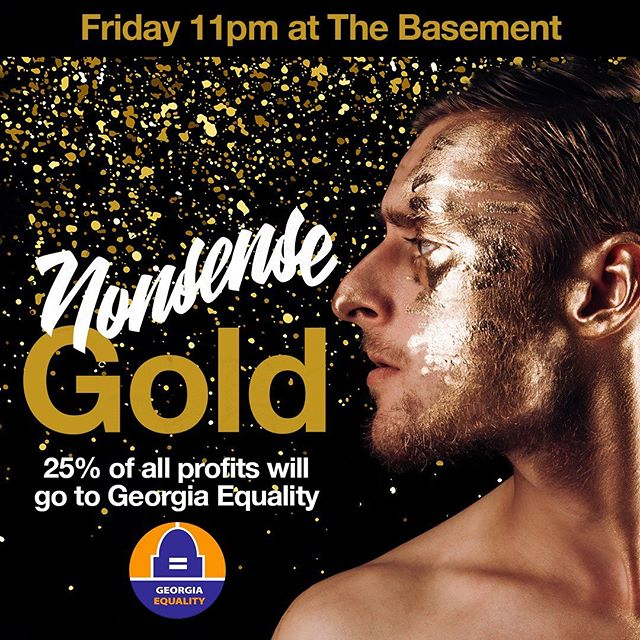 To celebrate Pride month and honor the 50th anniversary of Stonewall, NonsenseATL will donate 25% of profits from this Friday's Gold party to Georgia Equality. 🌈 See you on the dance floor.  #Atl #pride #equality #instagay #lgbtq #lgbtqi #atlantapride #thingstodoinatlanta #midtownatl  #lovefridaysatl #atlpromoter #glittered #atlgold #atlantagram #atlantanightlife #atlanta #eastatlanta #atlantalgbt