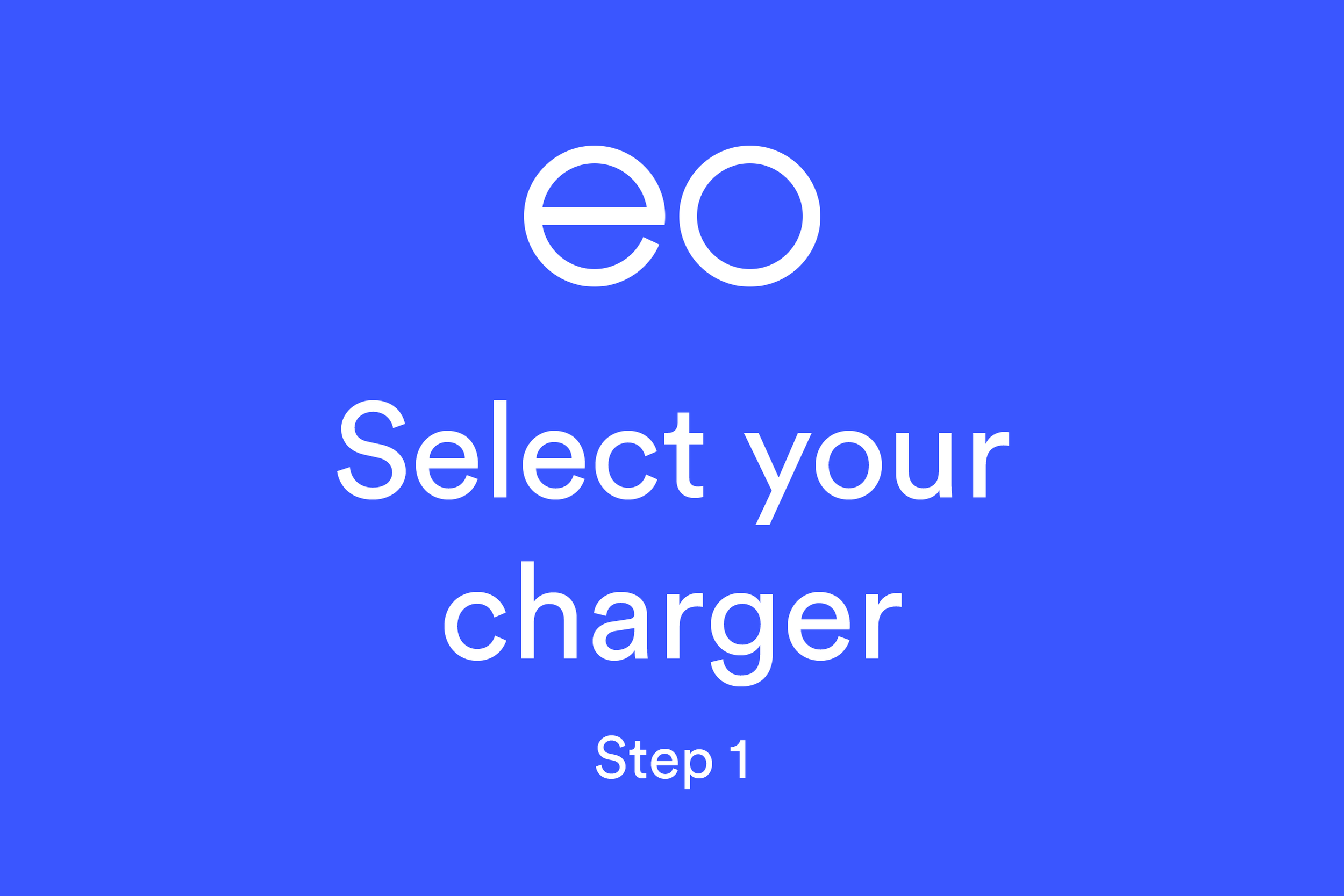 Select your charger (Step 1)
