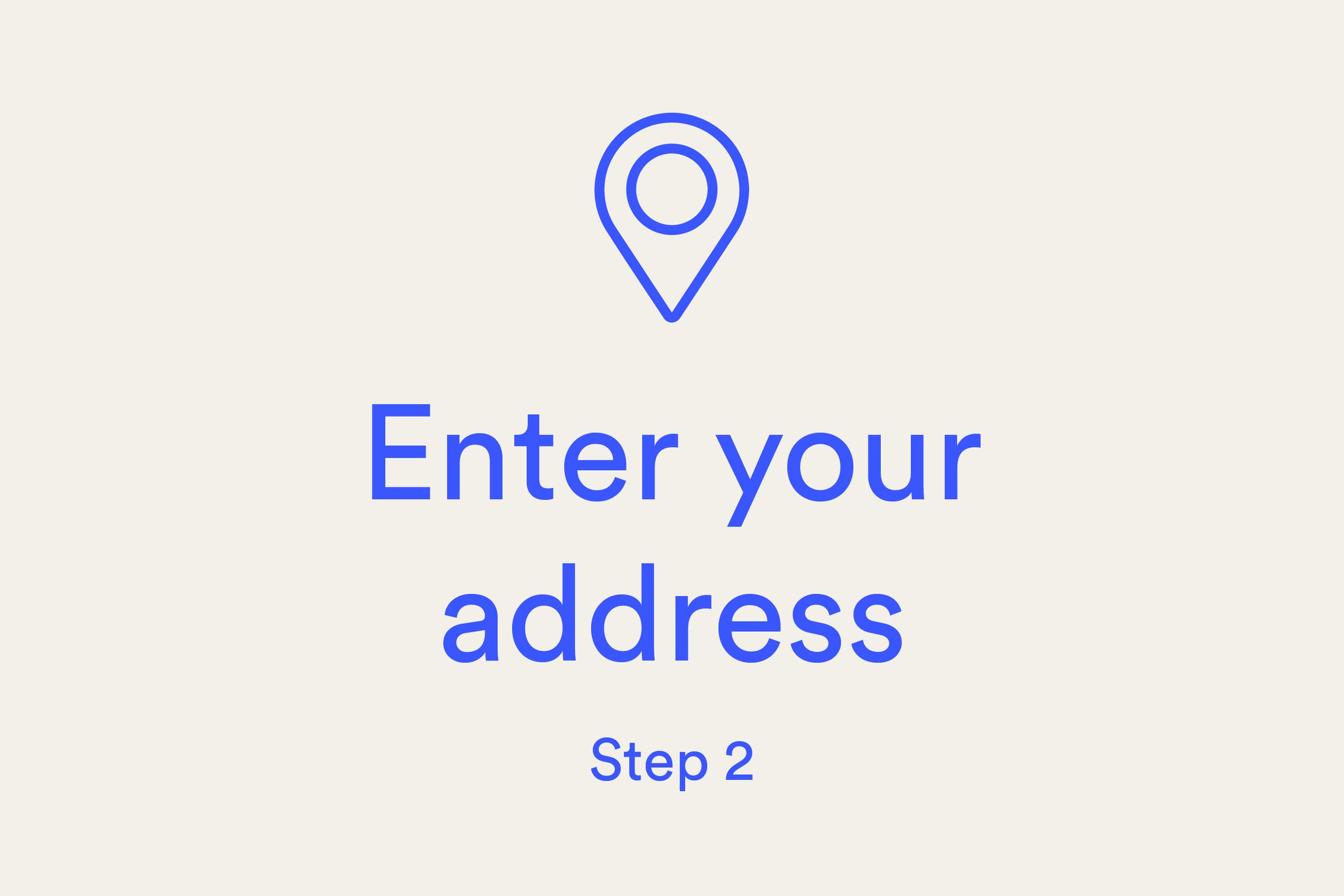 Enter your address (Step 2)