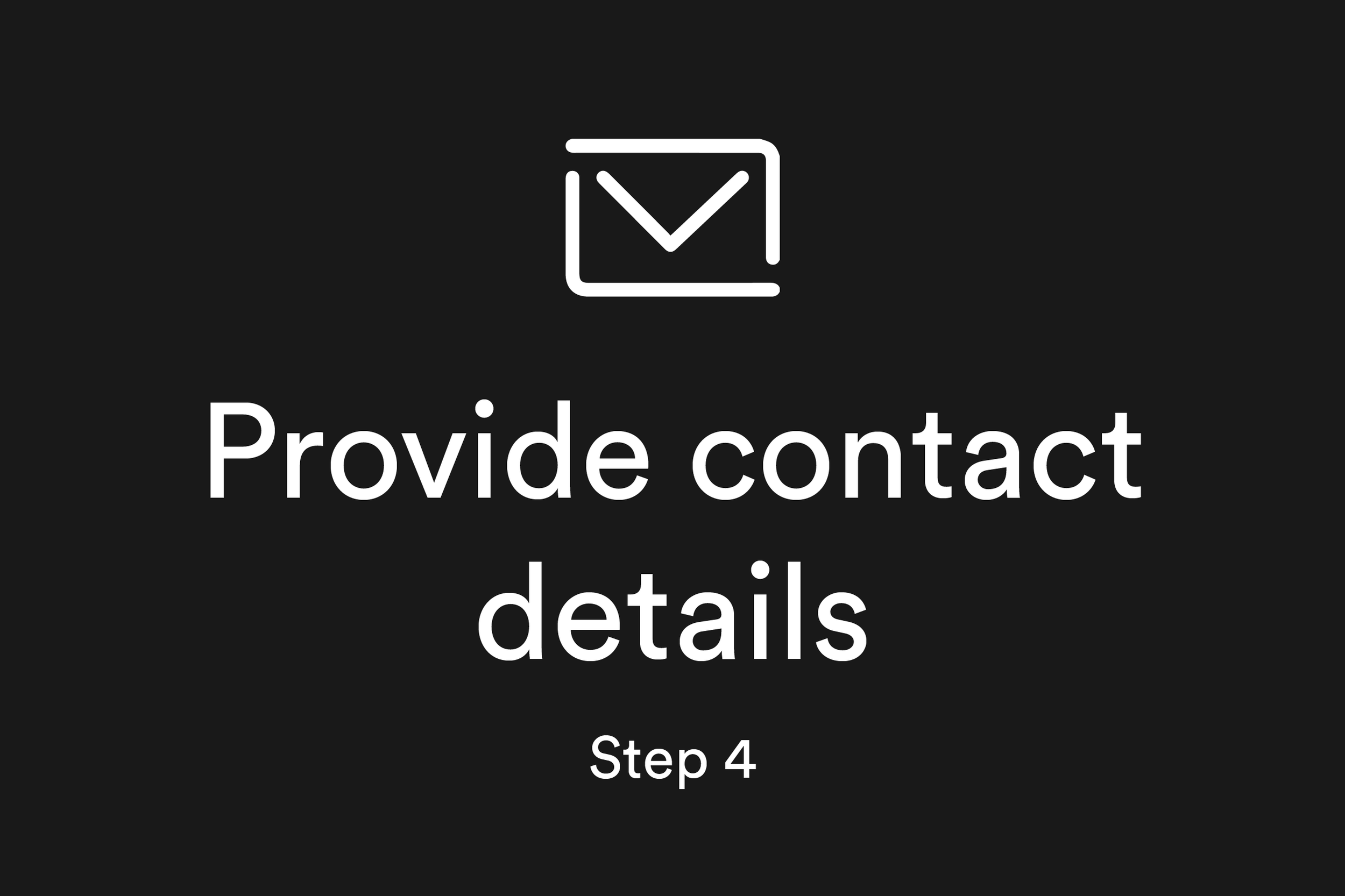 Provide contact details (Step 4)