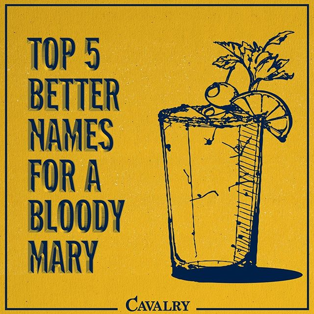 It's finally the weekend and we've got brunch and Bloody Marys on the brain. When you're ordering, try using one of these more interesting names, and let us know how it goes. #Top5 #InternTop5 #CavalryAgency #BloodyMary #TGIF