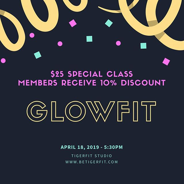 RESCHEDULED to make it even better!  Special GLOWFIT class ——— DATE:  Thurs, 4/18 TIME:  5:30-6:30pm COST: $25, members receive 10% discount ————— Includes: 2 glo sticks, snacks post class and a good time.